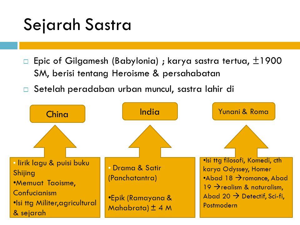 Sejarah Sastra Epic of Gilgamesh (Babylonia) ; karya sastra tertua, ±1900 SM, berisi tentang Heroisme & persahabatan.