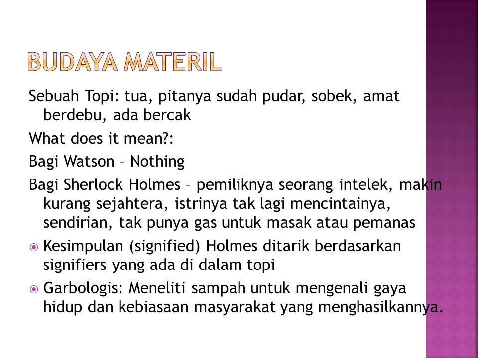 Budaya Materil Sebuah Topi: tua, pitanya sudah pudar, sobek, amat berdebu, ada bercak. What does it mean :