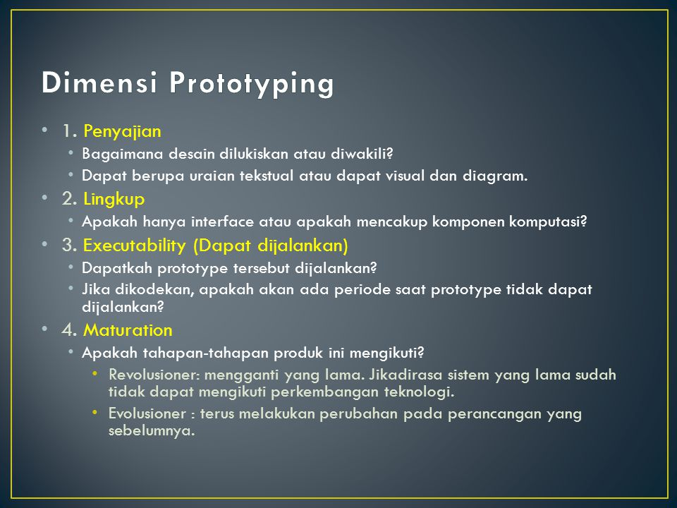 Dimensi Prototyping 1. Penyajian 2. Lingkup