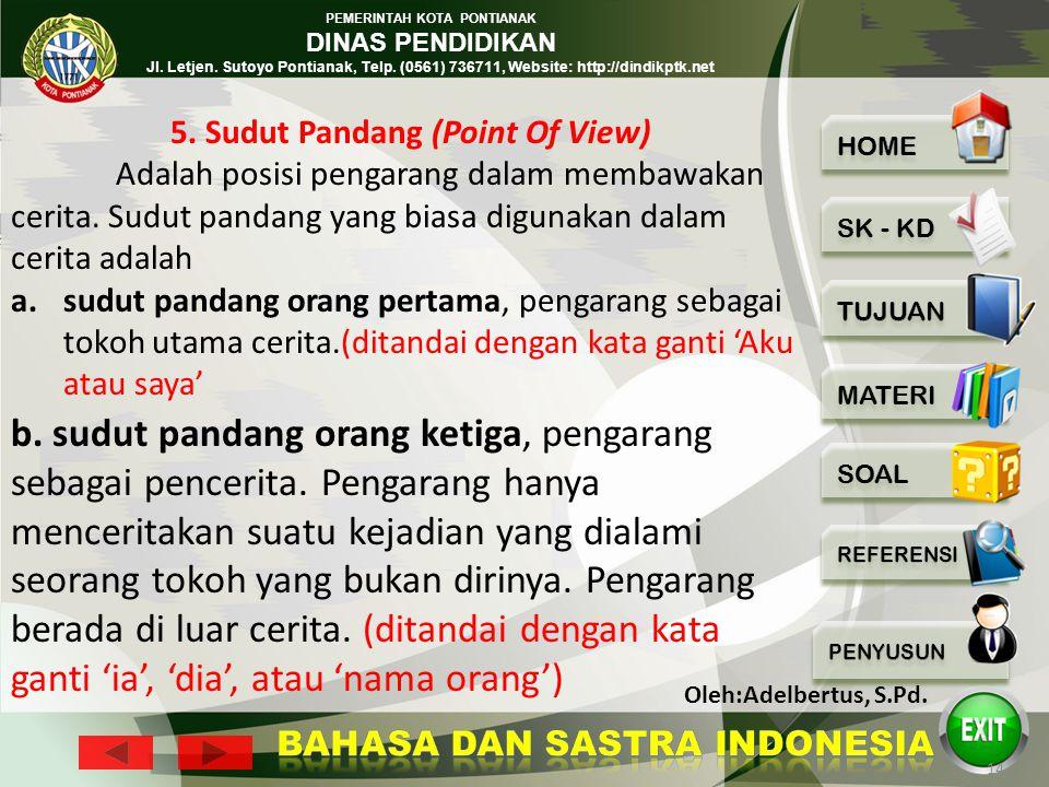 5. Sudut Pandang (Point Of View)