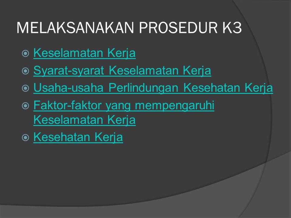MELAKSANAKAN PROSEDUR K3