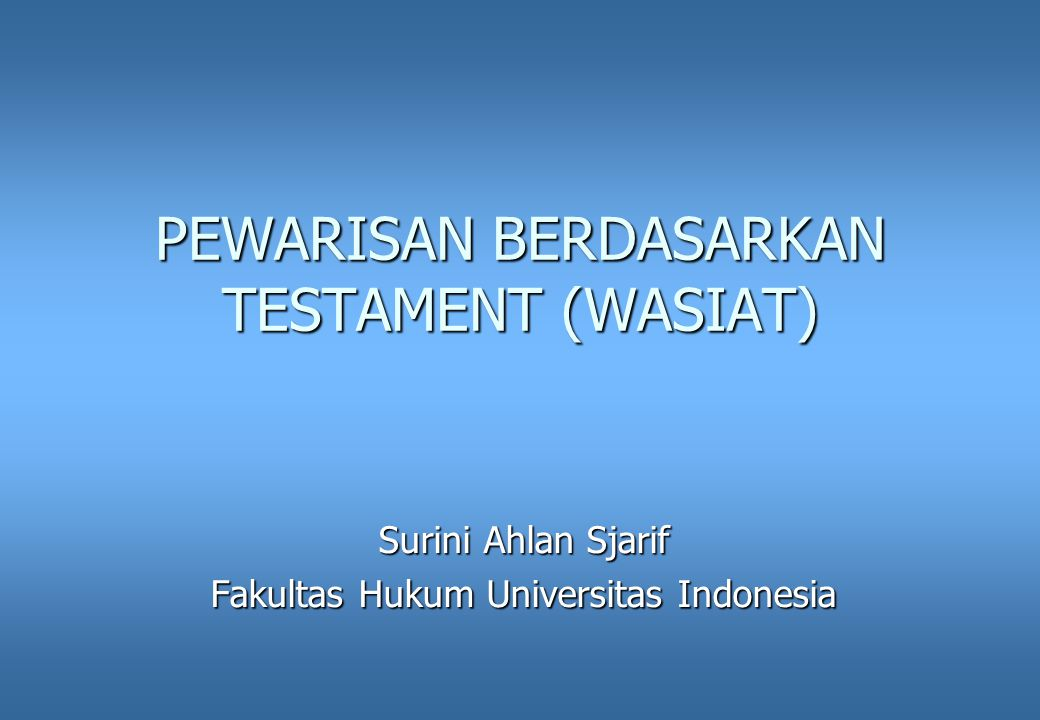 PEWARISAN BERDASARKAN TESTAMENT (WASIAT)