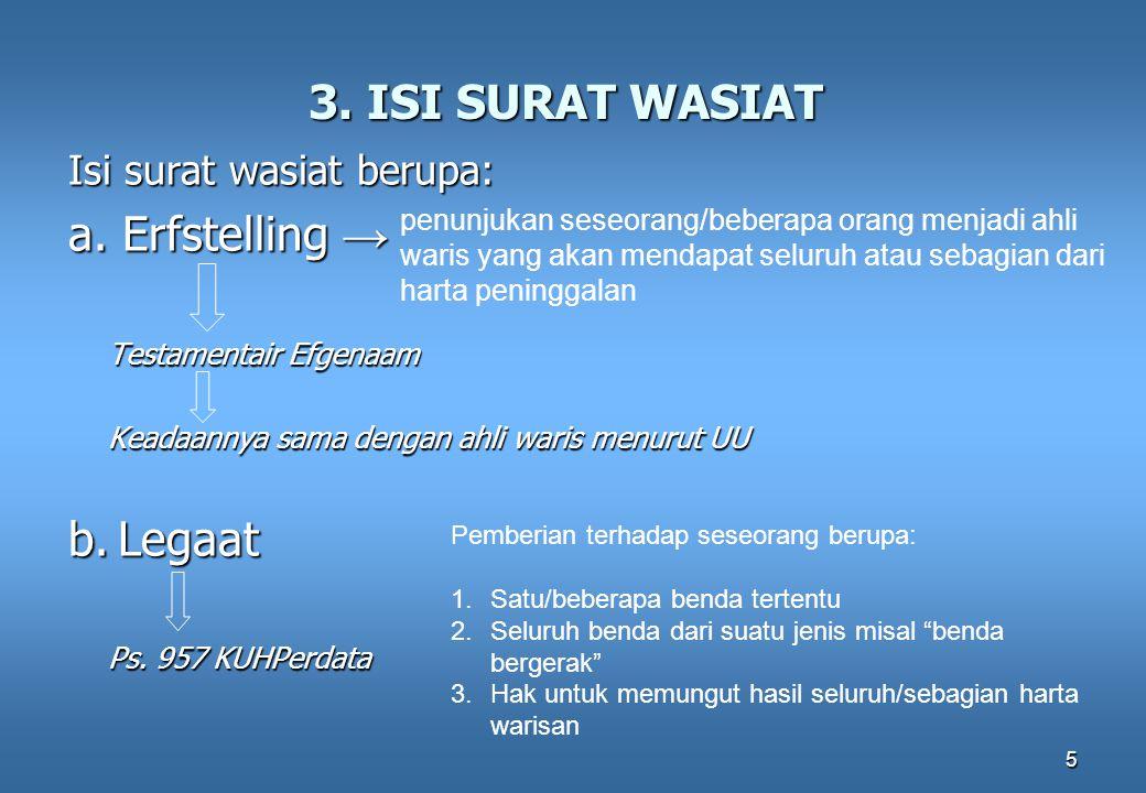 3. ISI SURAT WASIAT a. Erfstelling → b. Legaat