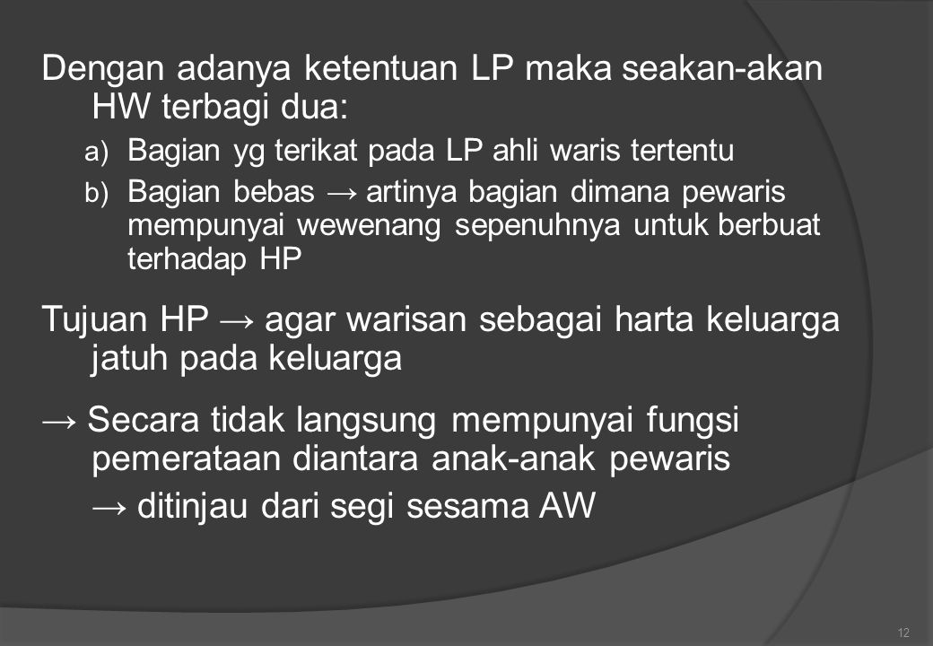 Dengan adanya ketentuan LP maka seakan-akan HW terbagi dua: