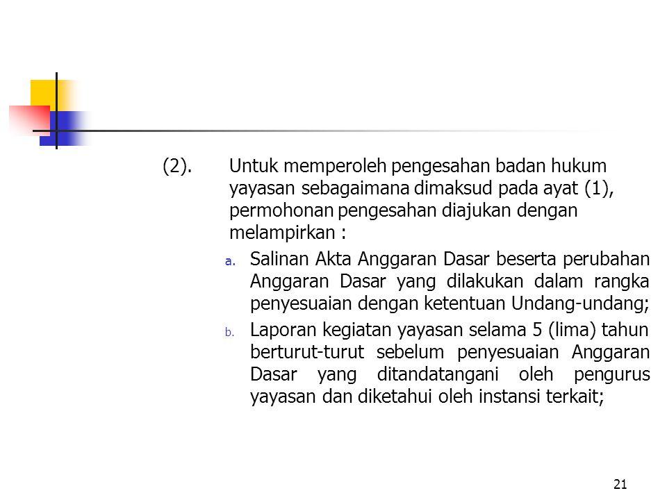 (2). Untuk memperoleh pengesahan badan hukum