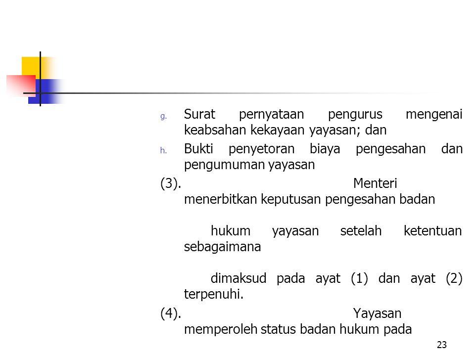 Surat pernyataan pengurus mengenai keabsahan kekayaan yayasan; dan