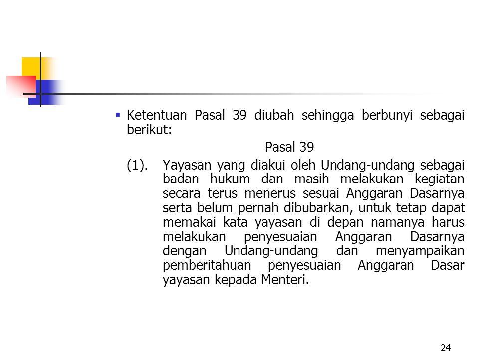 Ketentuan Pasal 39 diubah sehingga berbunyi sebagai berikut: