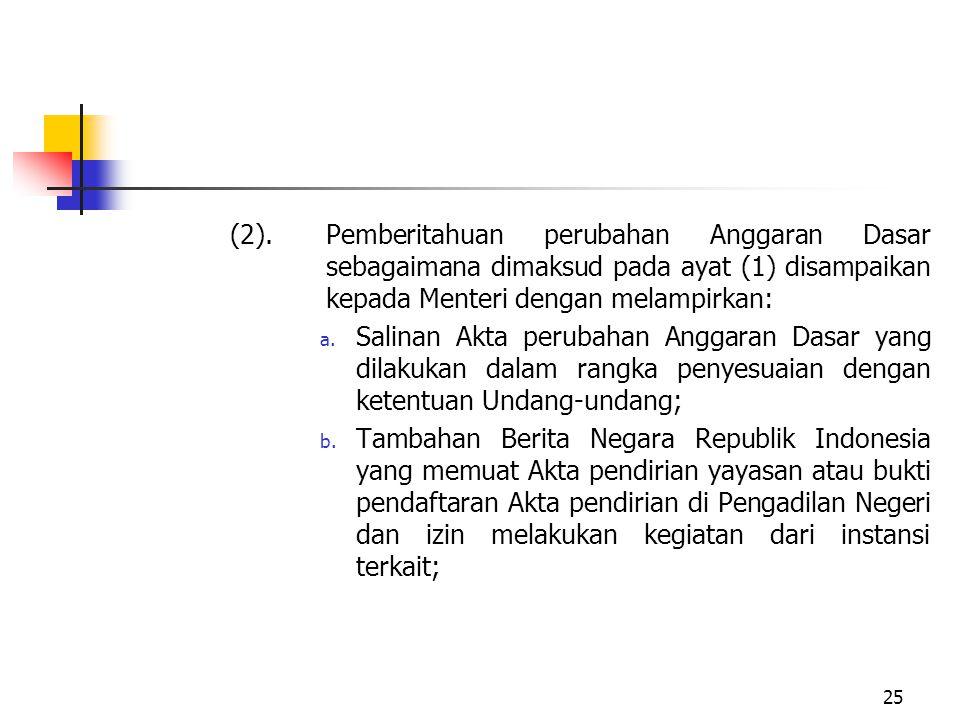 (2). Pemberitahuan perubahan Anggaran Dasar