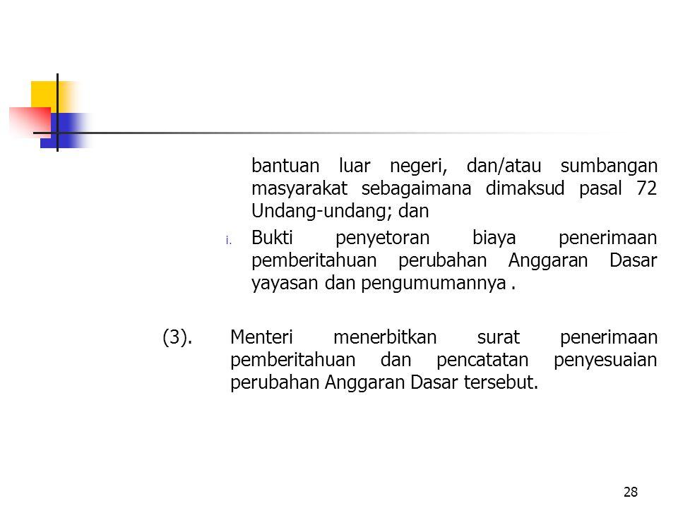 bantuan luar negeri, dan/atau sumbangan masyarakat sebagaimana dimaksud pasal 72 Undang-undang; dan