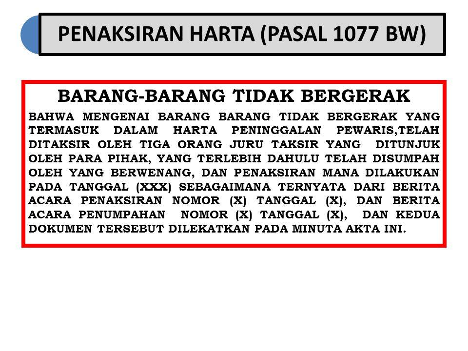 PENAKSIRAN HARTA (PASAL 1077 BW)