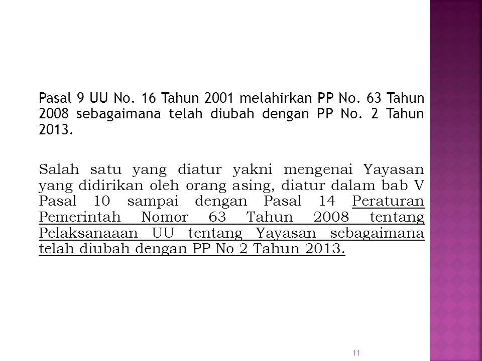 Pasal 9 UU No. 16 Tahun 2001 melahirkan PP No