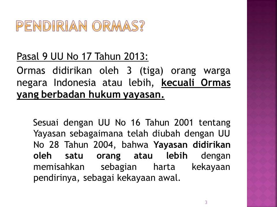 Pendirian Ormas Pasal 9 UU No 17 Tahun 2013:
