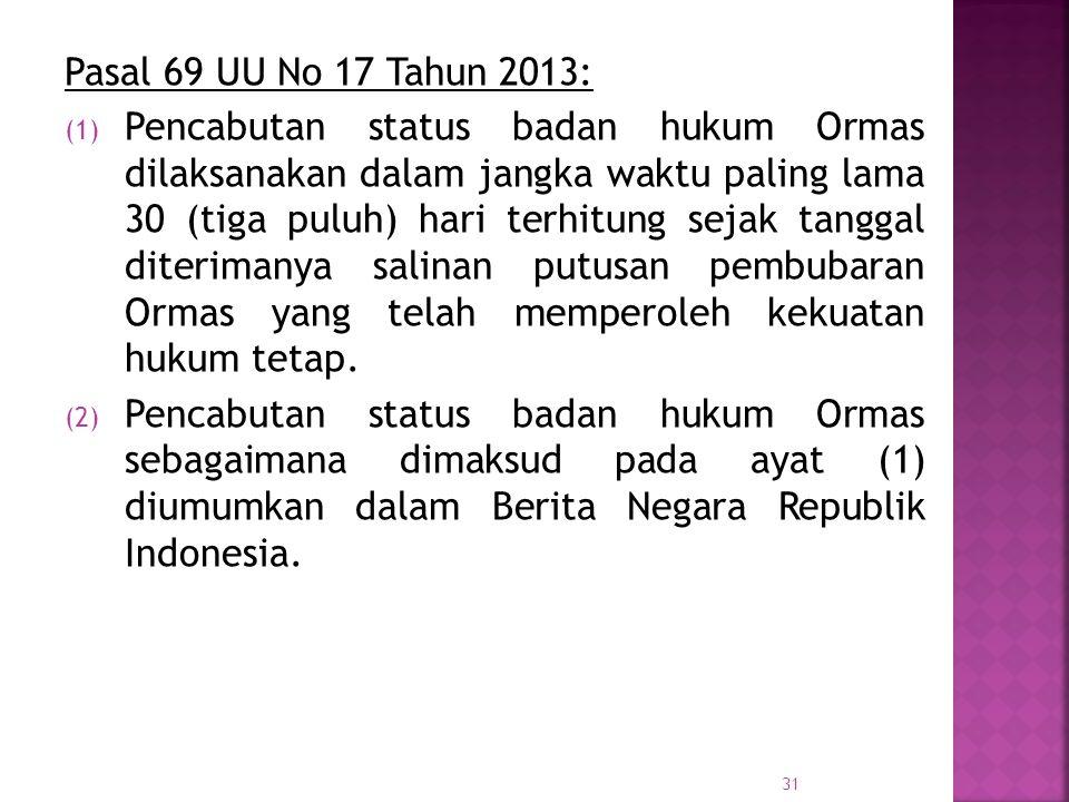 Pasal 69 UU No 17 Tahun 2013: