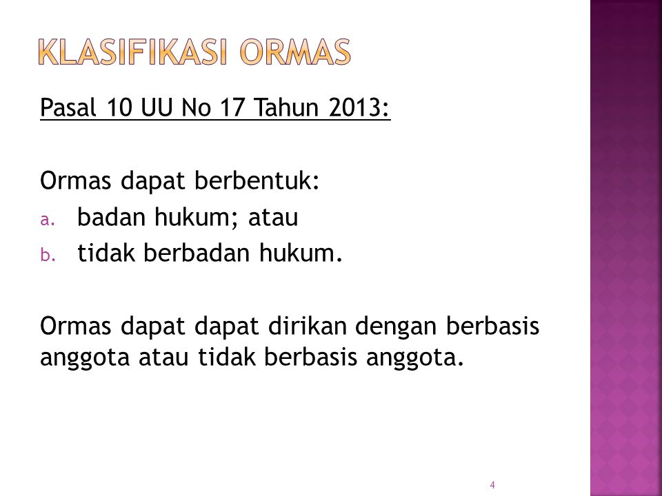 Klasifikasi Ormas Pasal 10 UU No 17 Tahun 2013: Ormas dapat berbentuk: