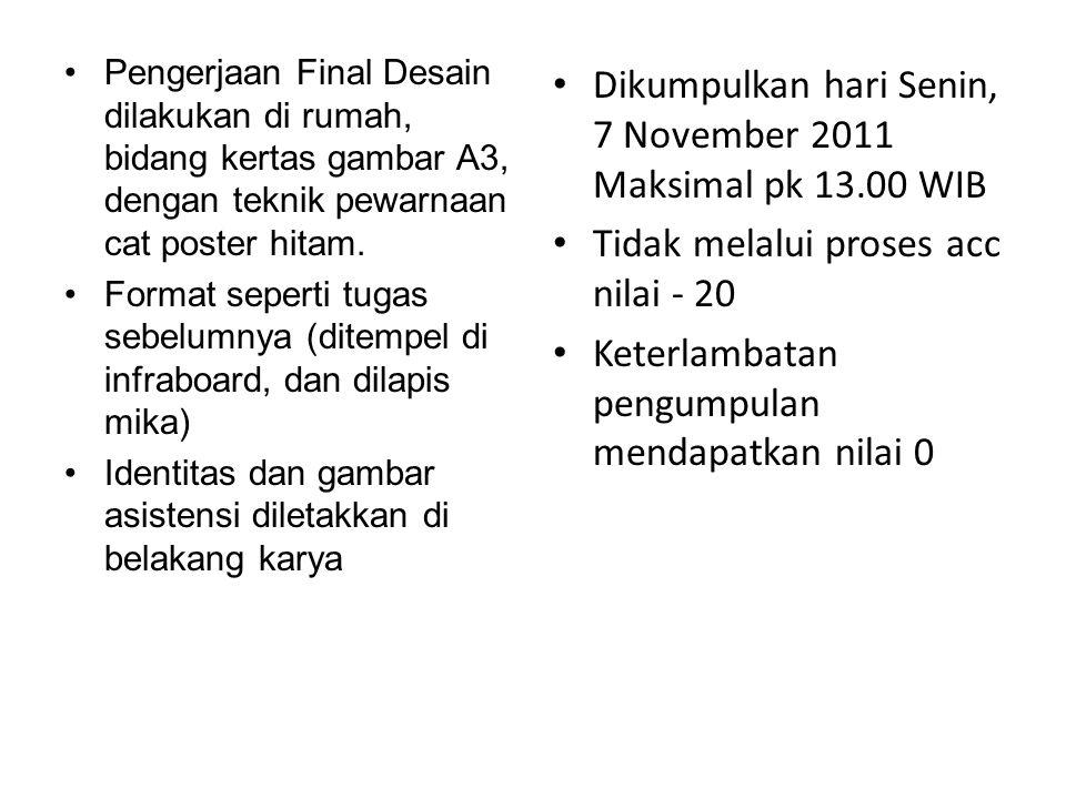 Dikumpulkan hari Senin, 7 November 2011 Maksimal pk 13.00 WIB