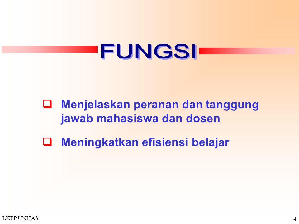 FUNGSI q Menjelaskan peranan dan tanggung jawab mahasiswa dan dosen