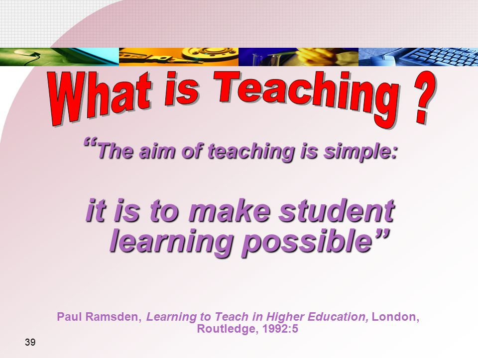 it is to make student learning possible