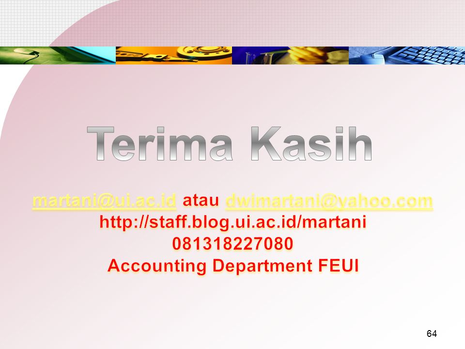 martani@ui.ac.id atau dwimartani@yahoo.com Accounting Department FEUI