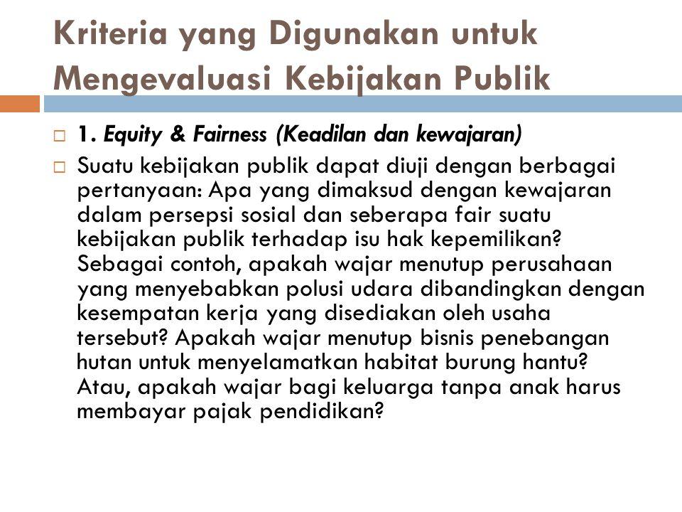 Kriteria yang Digunakan untuk Mengevaluasi Kebijakan Publik