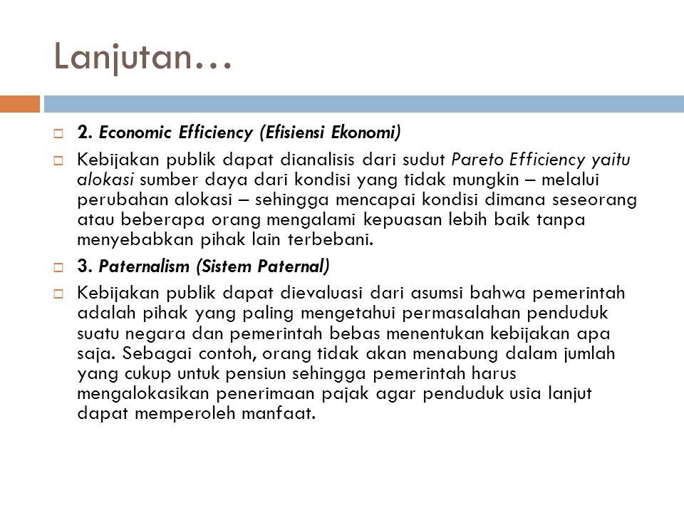 Lanjutan… 2. Economic Efficiency (Efisiensi Ekonomi)
