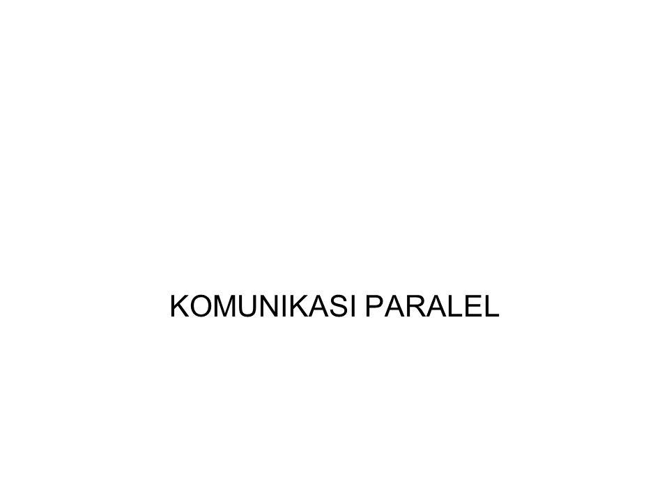 KOMUNIKASI PARALEL