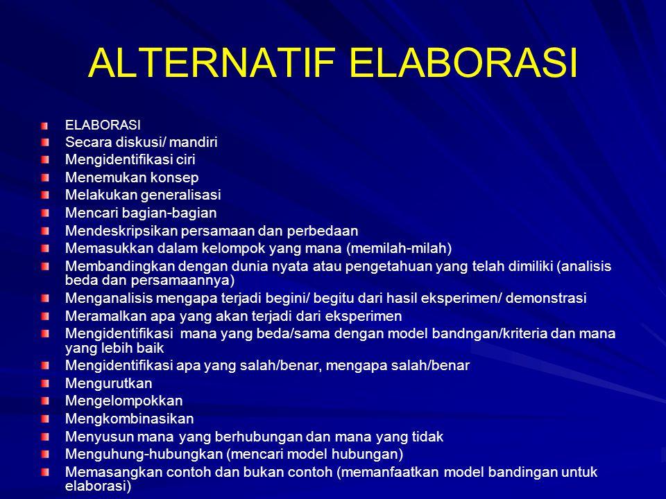 ALTERNATIF ELABORASI Secara diskusi/ mandiri Mengidentifikasi ciri