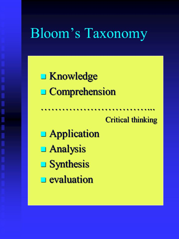 Bloom's Taxonomy Knowledge Comprehension …………………………... Application