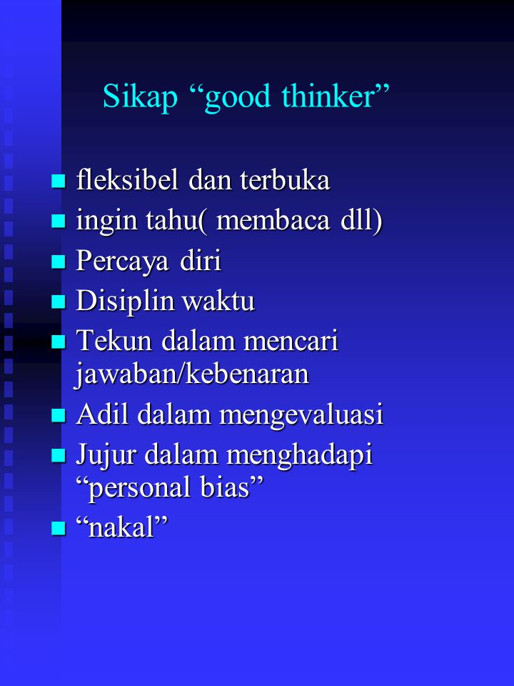 Sikap good thinker fleksibel dan terbuka ingin tahu( membaca dll)
