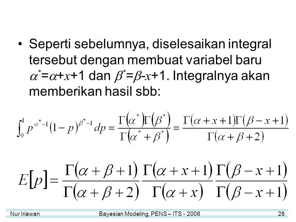 Seperti sebelumnya, diselesaikan integral tersebut dengan membuat variabel baru a*=a+x+1 dan b*=b-x+1. Integralnya akan memberikan hasil sbb: