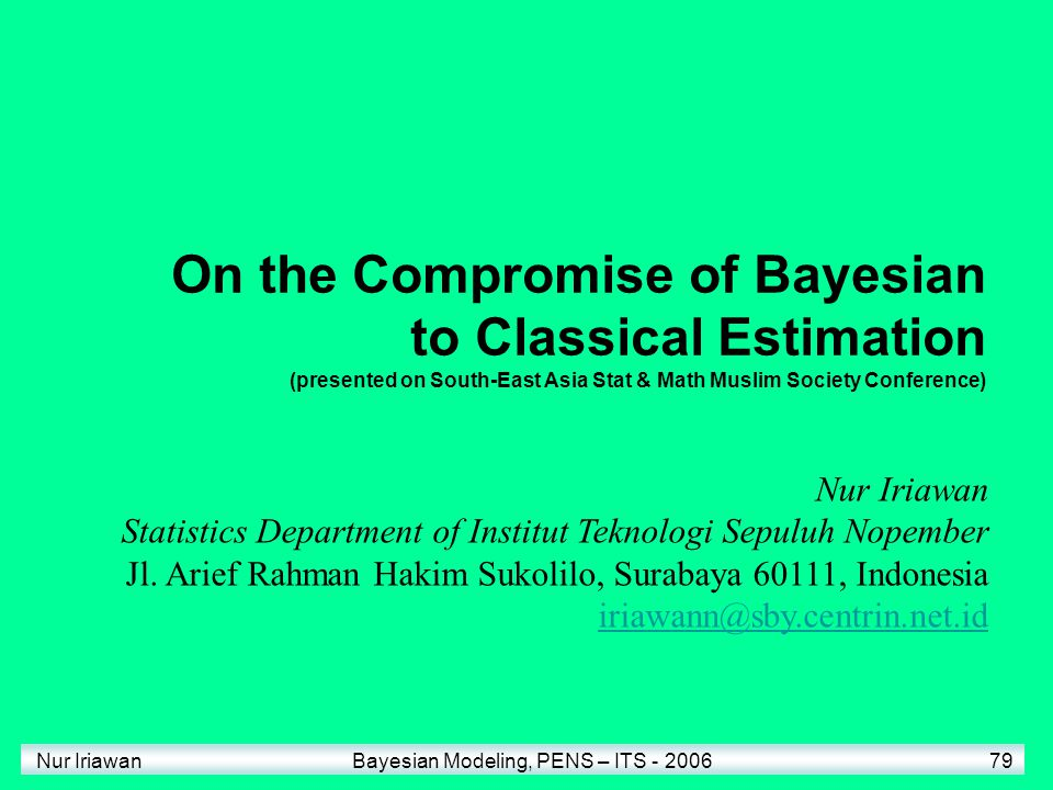 On the Compromise of Bayesian to Classical Estimation (presented on South-East Asia Stat & Math Muslim Society Conference)