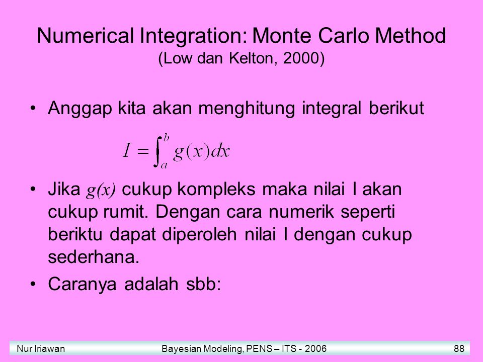 Numerical Integration: Monte Carlo Method (Low dan Kelton, 2000)