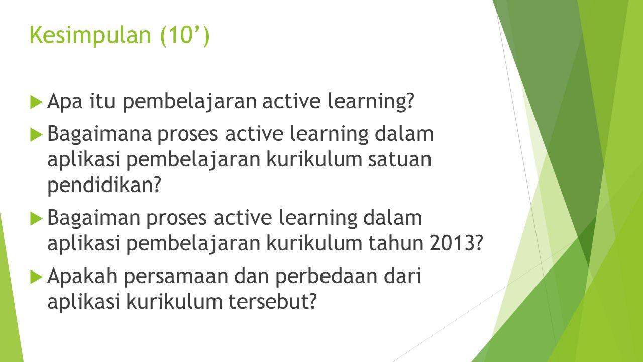 Kesimpulan (10') Apa itu pembelajaran active learning