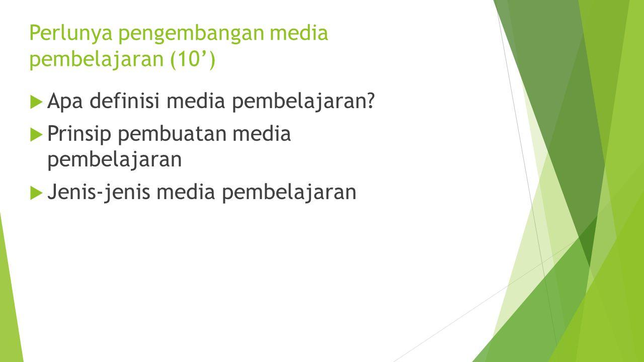 Perlunya pengembangan media pembelajaran (10')