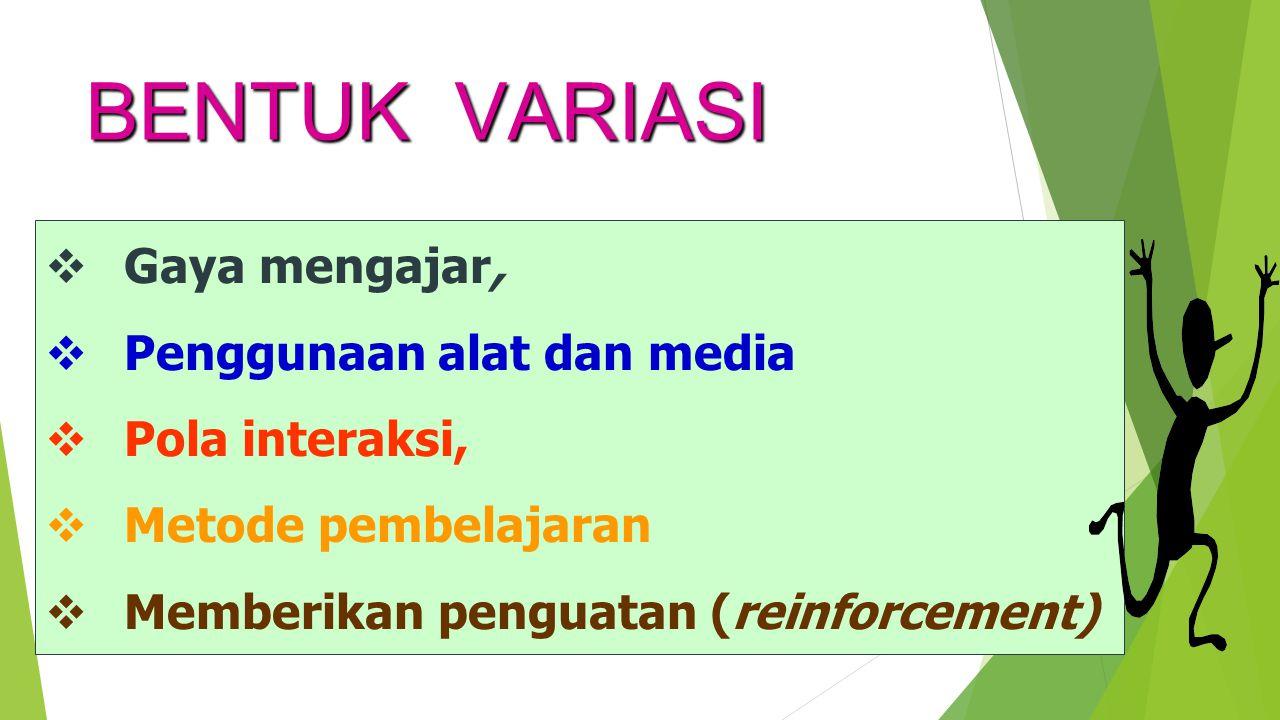 BENTUK VARIASI Gaya mengajar, Penggunaan alat dan media