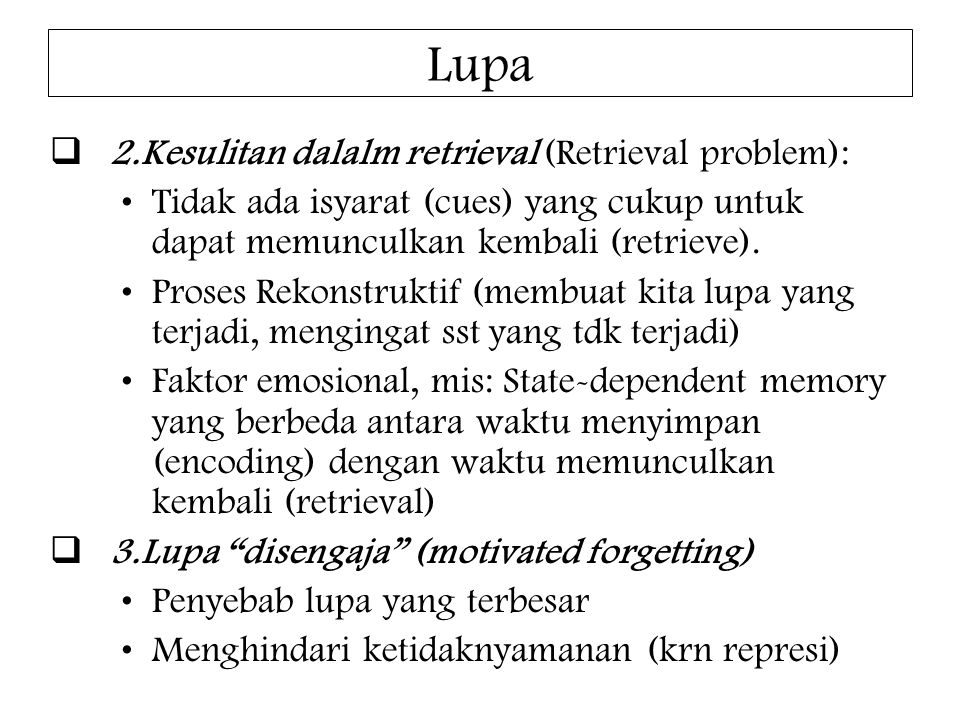 Lupa 2.Kesulitan dalalm retrieval (Retrieval problem):