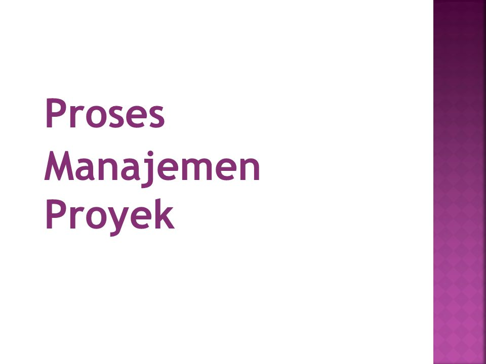 Proses Manajemen Proyek