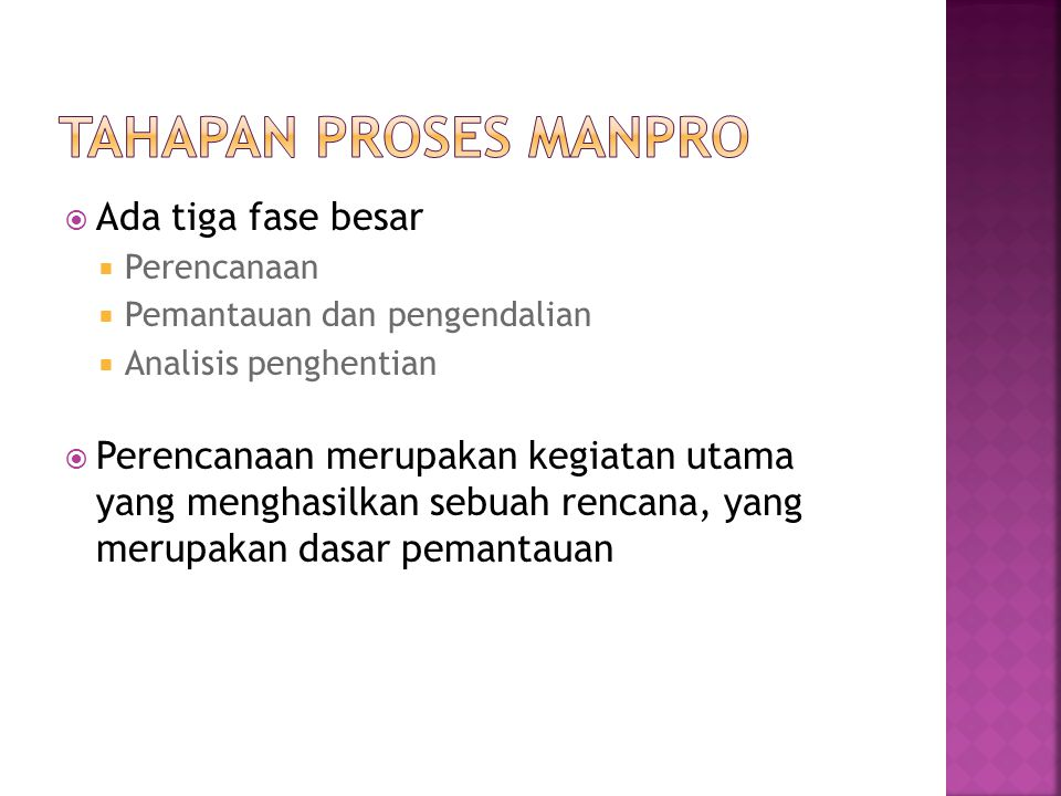 Tahapan Proses Manpro Ada tiga fase besar