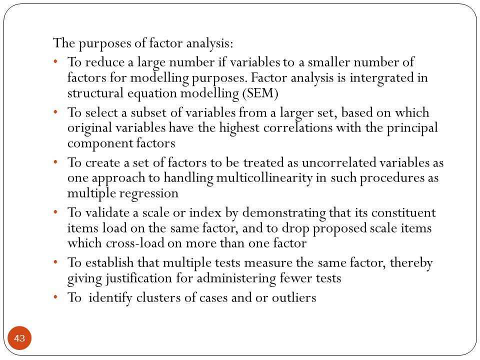 The purposes of factor analysis: