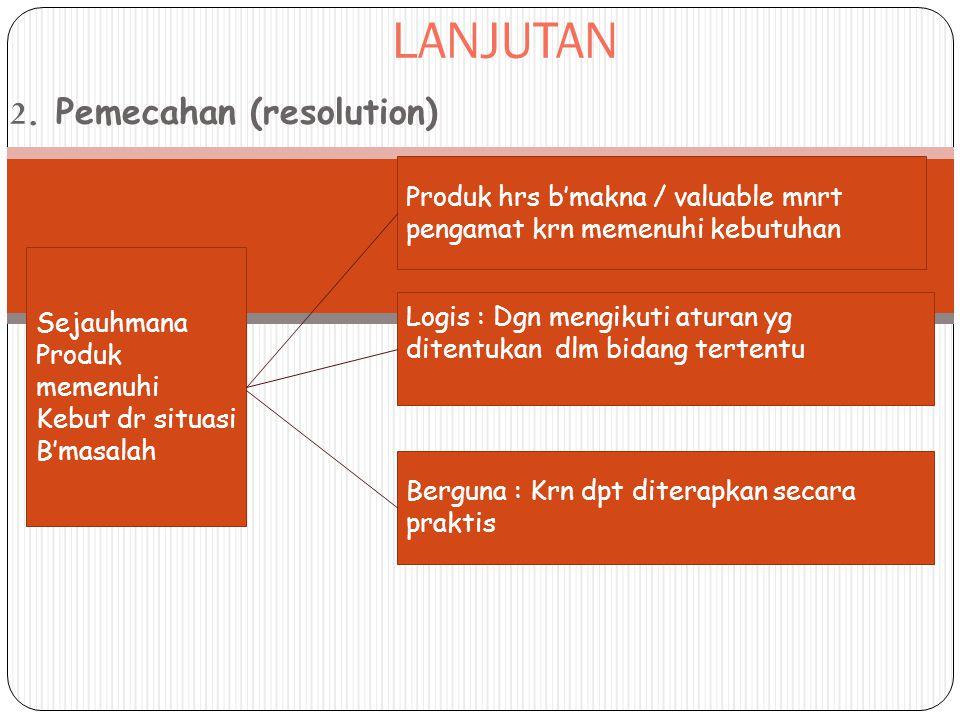 2. Pemecahan (resolution)
