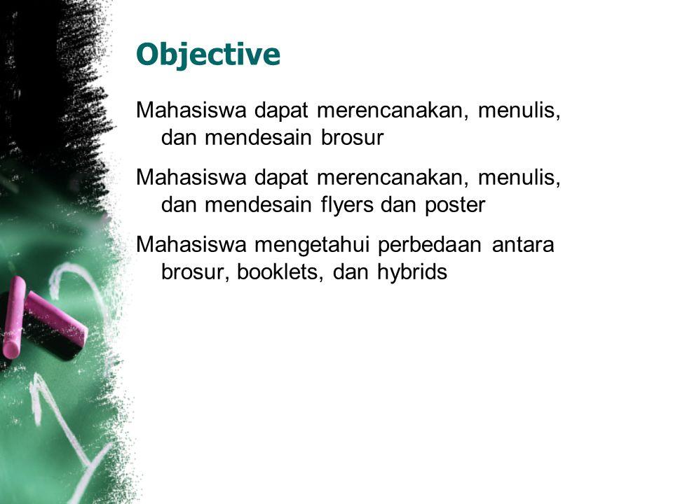 Objective Mahasiswa dapat merencanakan, menulis, dan mendesain brosur