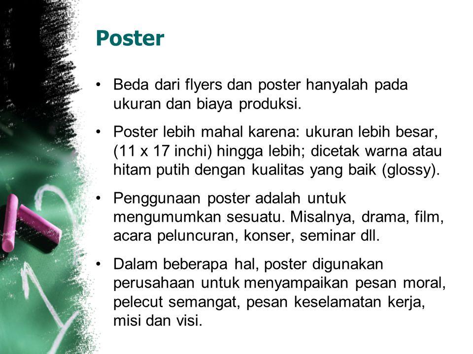 Poster Beda dari flyers dan poster hanyalah pada ukuran dan biaya produksi.