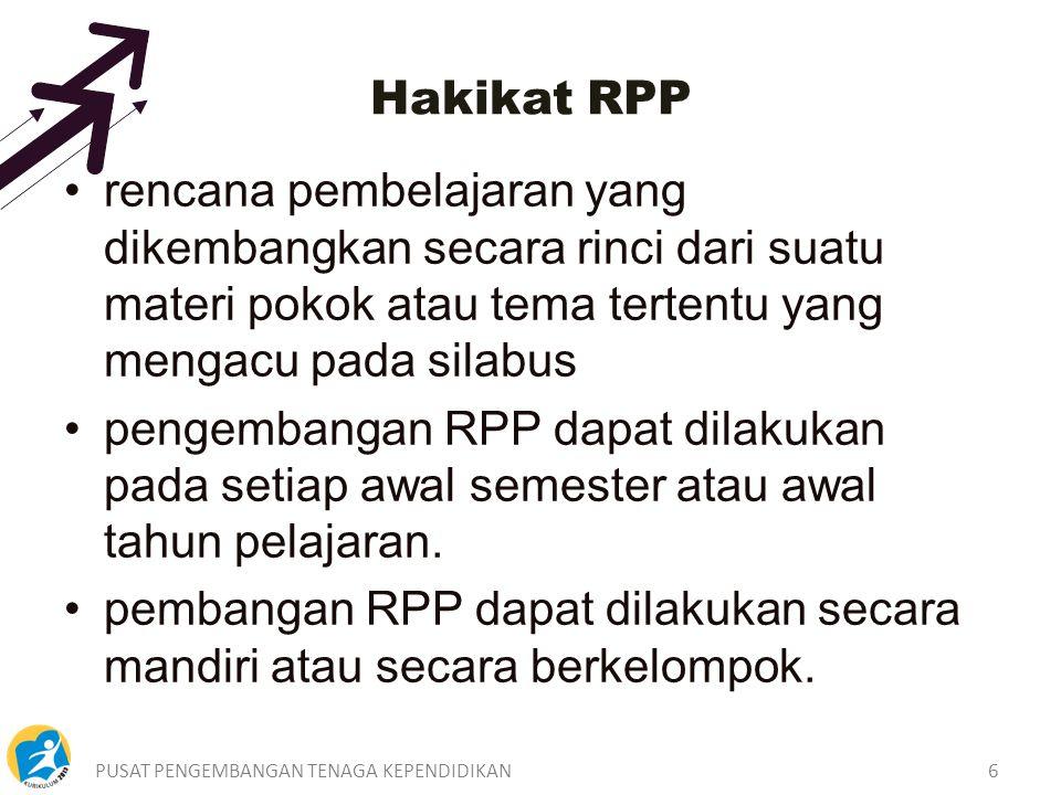 Hakikat RPP rencana pembelajaran yang dikembangkan secara rinci dari suatu materi pokok atau tema tertentu yang mengacu pada silabus.