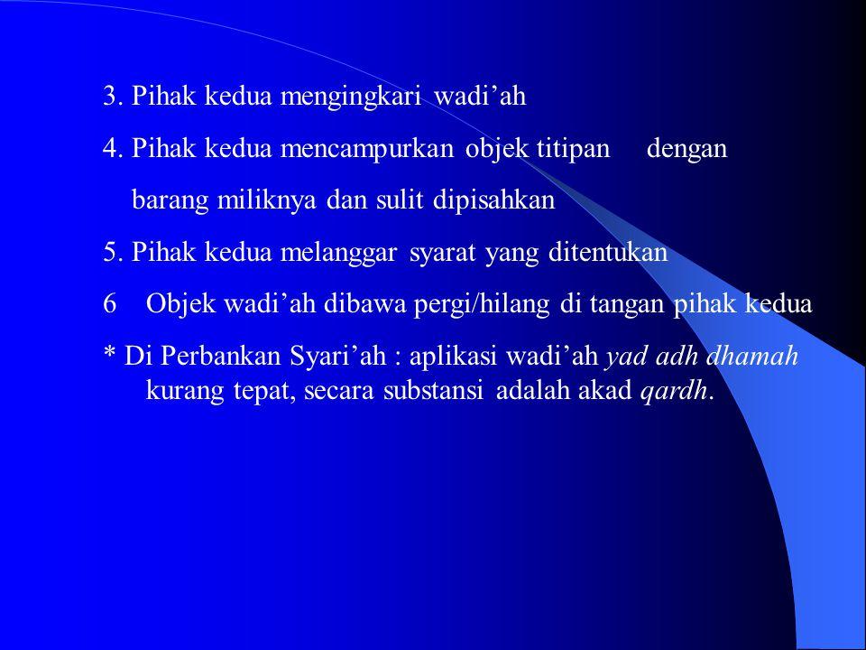 3. Pihak kedua mengingkari wadi'ah