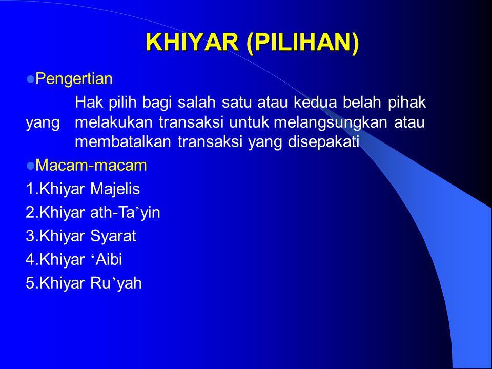KHIYAR (PILIHAN) Pengertian