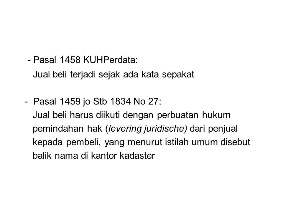 - Pasal 1458 KUHPerdata: Jual beli terjadi sejak ada kata sepakat