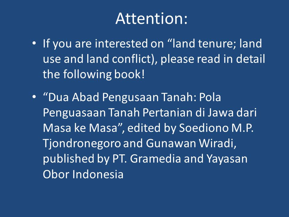 Attention: If you are interested on land tenure; land use and land conflict), please read in detail the following book!