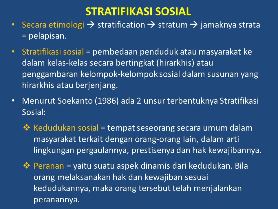STRATIFIKASI SOSIAL Secara etimologi  stratification  stratum  jamaknya strata = pelapisan.
