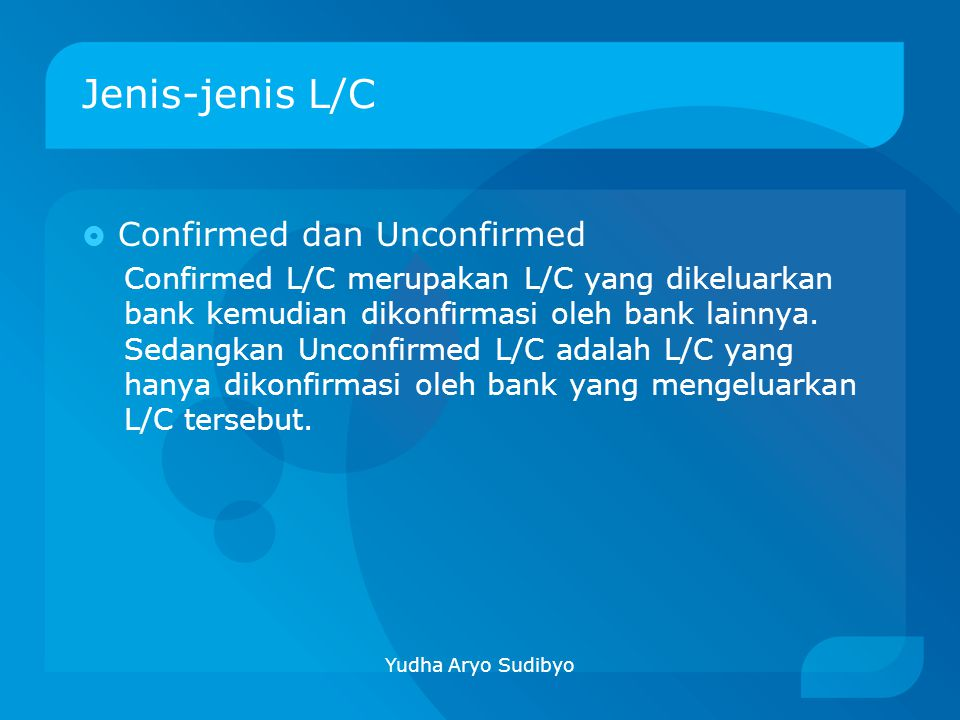 Jenis-jenis L/C Confirmed dan Unconfirmed