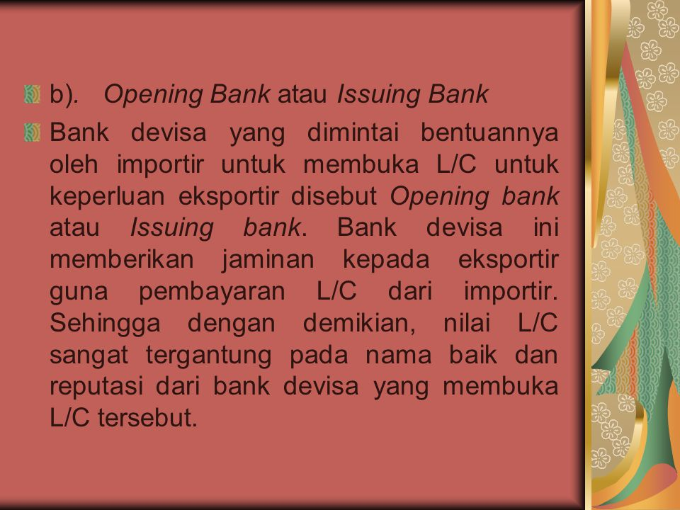 b). Opening Bank atau Issuing Bank