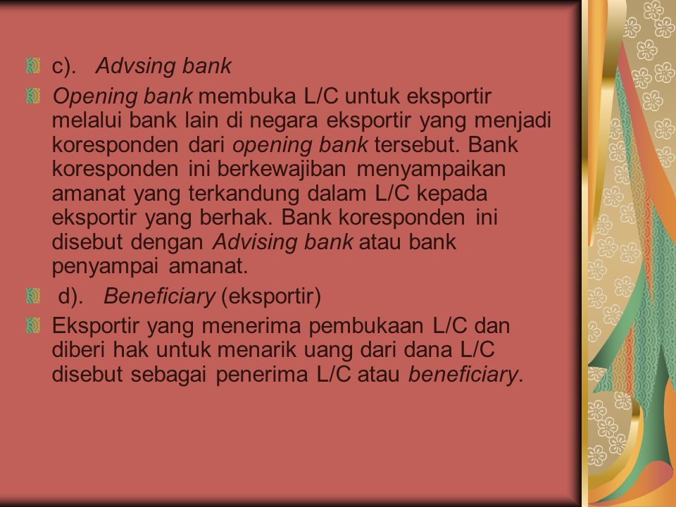 c). Advsing bank